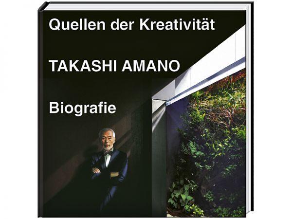 Takashi Amano - Quellen der Kreativität, biography
